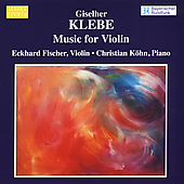 Klebe: Music for Violin / Fischer, Köhn