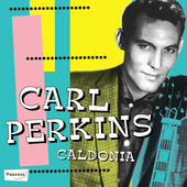 Carl Perkins (Rockabilly): Caldonia