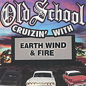 Earth, Wind & Fire: Old School Cruzin' With