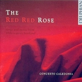 The Red Red Rose / Concerto Caledonia