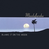 Moodafaruka: Blame It on the Moon