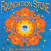 Foundation Stone: The World We Live In