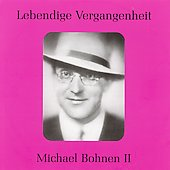 Lebendige Vergangenheit - Michael Bohnen Vol 2