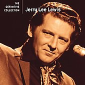 Jerry Lee Lewis: The Definitive Collection