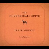 Peter Mulvey: The Knuckleball Suite