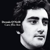 Caro Moi Ben / Dennis O'Neill