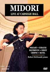 Midori: Live at Carnegie Hall / Mozart, Strauss, Beethoven, Chopin, Ravel with pianist Robert McDonald [DVD]