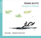 Nuyts: Sonata & Prelude / Saori Oya, Benjamin van Esser