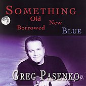Greg Pasenko: Something Old New Borrowed Blue *