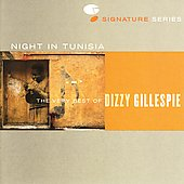 Dizzy Gillespie: A Night in Tunisia: The Very Best of Dizzy Gillespie [Remaster]