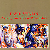 David Sylvian: Alchemy- Index Of Possibilities