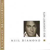Neil Diamond: His 12 Greatest Hits