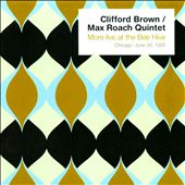 Clifford Brown/Max Roach Quintet (Jazz): More Live at the Bee Hive