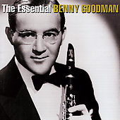 Benny Goodman: The Essential Benny Goodman [Bluebird/Legacy] [Remaster]