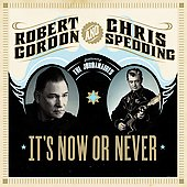 Robert Gordon: It's Now or Never [Slipcase]