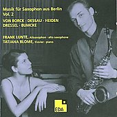 Music for Saxophone from Berlin Vol 2 - Von Borck, Dessau, Heiden, Dressel, Bumcke / Lunte, Blome