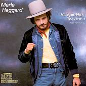 Merle Haggard: His Epic Hits: First Eleven to Be Continued