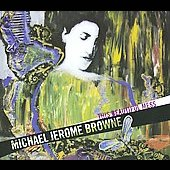 Michael Jerome Browne: This Beautiful Mess