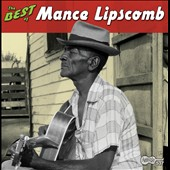 Mance Lipscomb: The Best of Mance Lipscomb