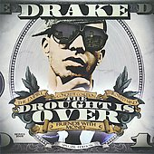 Drake (Rapper/Singer): Drought Is Over