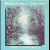 Mary Lauren/Johnny Blackburn: Echoes of Love's Reality