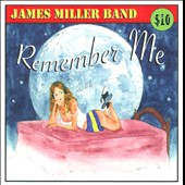 James Miller Band: Remember Me [Slimline]