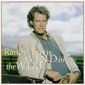 Randy Travis (Country): Wind in the Wire