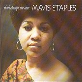 Mavis Staples: Don't Change Me Now