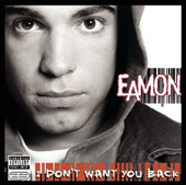 Eamon: I Don't Want You Back