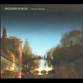 Harvey Brough: Requiem In Blue