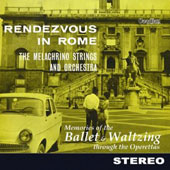 Melachrino Strings/George Melachrino: Rendezvous in Rome: Memories of Ballet & Operetta