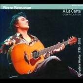 Pierre Bensusan: Complete Works 1975-2010: A La Carte [Digipak]