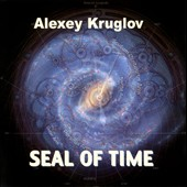 Alexey Kruglov: Seal of Time