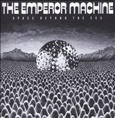 The Emperor Machine: Space Beyond the Egg *
