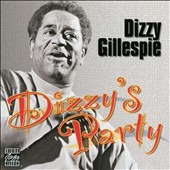 Dizzy Gillespie: Dizzy's Party
