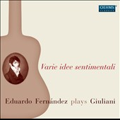 Various Sentimental Ideas: works by Mauro Giuliani / Eduardo Fern&aacute;ndez, guitar