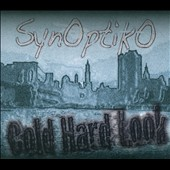 Synoptiko: Cold Hard Look [Digipak]