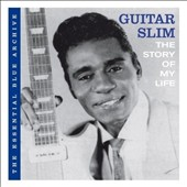 Guitar Slim (Eddie Jones): The Essential Blue Archive: The Story of My Life *