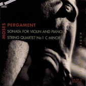 Moses Pergament: Violin Sonata; String Quartet No. 1