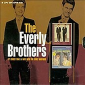 The Everly Brothers: It's Everly Time/A Date with the Everly Brothers