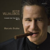 Villa Lobos: Complete Solo Piano Works, Vol. 2 / Marcelo Bratke