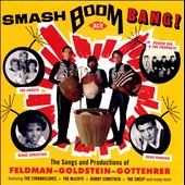 Various Artists: Smash Boom Bang! The Songs and Productions of Feldman-Goldstein-Gottehrer