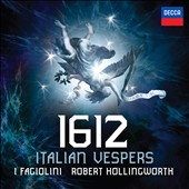 1612: Italian Vespers - Music by Lodovico Grossi da Viadana / I Fagiolini
