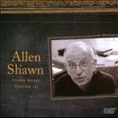 Allen Shawn: Piano Music, Volume 3 / Daniel Epstein,  Yoshiko Sato