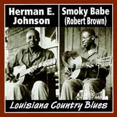 Herman E. Johnson/Smoky Babe: Louisiana Country Blues