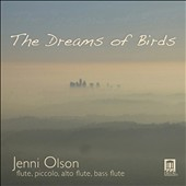 Dreams of Birds - Chamber music with flute by Brandon, Shapiro, Volpe, Montano, Horsley et al. / Jenni Olson, flute