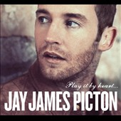 Jay James Picton: Play It by Heart