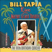 Bill Tapia: Live Warner Grand Theatre: 100th Birthday Concert