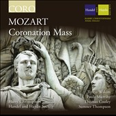 Mozart: Coronation Mass / Teresa Wakim, Paula Murrihy, Thomas Cooley and Sumner Thompson - Harry Christophers