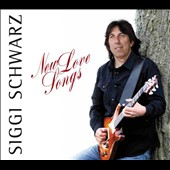 Siggi Schwarz: New Love Songs [Digipak]